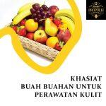 Khasiat Buah buahan untuk perawatan kulit